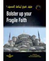 Bolster up your Fragile Faith