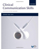 Clinical Communication Skills - Oxford Core Texts