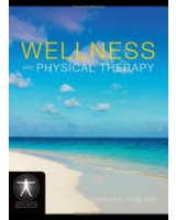 Wellness and Physical Therapy - Jones and Barlett's Contemporary Issues in Physical Therapy and Rehabilitation Medicine