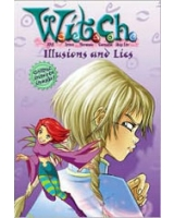 Illusions and Lies - W.I.T.C.H Series #6