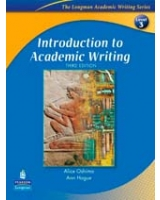 Introduction to Academic Writing, Third Edition The Longman Academic Writing Series, Level 3