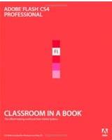 Adobe Flash CS4 Professional Classroom in a Book