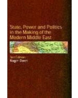 State, Power and Politics in the Making of the Modern Middle East