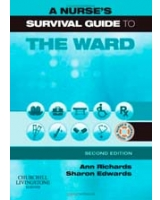 A Nurse's Survival Guide to the Ward, 2e