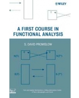 A First Course in Functional Analysis Pure and Applied Mathematics- A Wiley Series of Texts, Monographs and Tracts