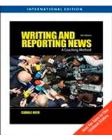 Writing and Reporting News 6th Edition International Version Writing and Reporting News