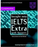 Insight Into IELTS Extra, with Answers