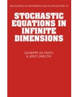 Stochastic Equations in Infinite Dimensions Encyclopedia of Mathematics and Its Applications