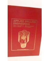 Applied Drilling Engineering Spe Textbook Series, Vol 2