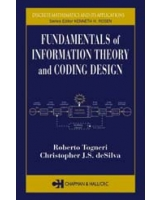 Fundamentals of Information Theory and Coding Design Discrete Mathematics and Its Applications