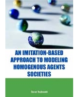 An Imitation-Based Approach to Modeling Homogenous Agents Societies Computational Intelligence and Its Applications Series