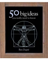 50 Big Ideas You Really Need to Know 50 Ideas