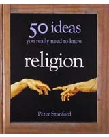 50 Religious Ideas You Really Need to Know 50 Ideas You Really Need to Know Series