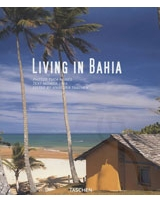 Living in Bahia (Taschen's Lifestyle)